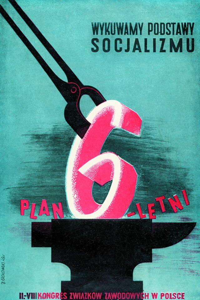 Plan 6 Letni, Wykuwamy Podstawy Socjalizmu   Polish Posters at MoMA, New York 072