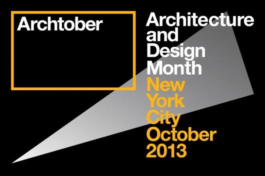 Archtober 2013 New York - Week 4 Agenda
